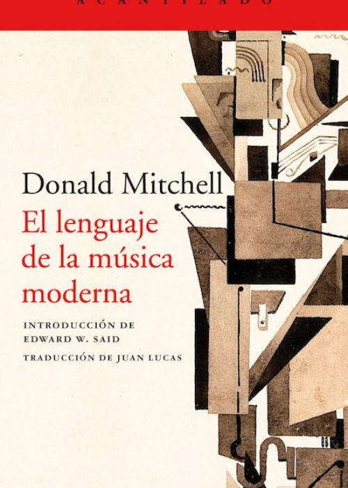 """Donald Mitchell: """"El lenguaje de la música moderna"""""""