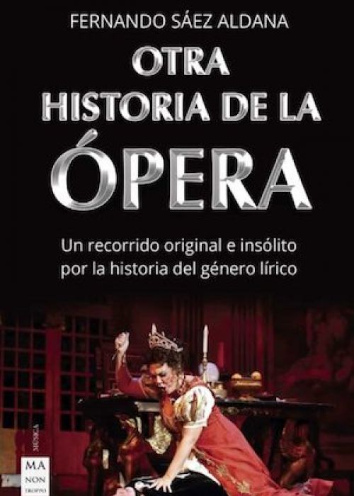 """Fernando Sáez Aldana: """"Otra historia de la ópera"""""""