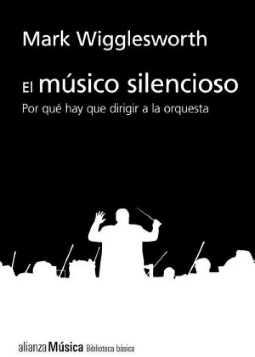 """Mark Wigglesworth: """"El músico silencioso"""""""